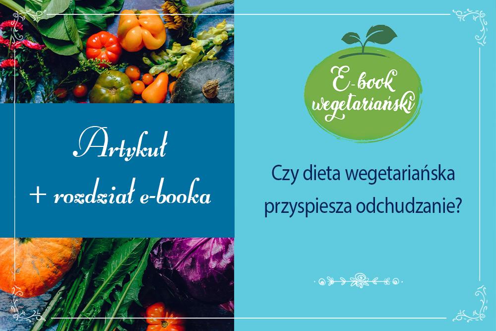 Czy dieta wegetariańska przyspiesza odchudzanie?